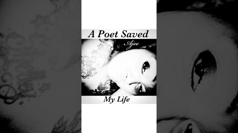 Last Night a Poet Saved My Life by AjeeDaPoet